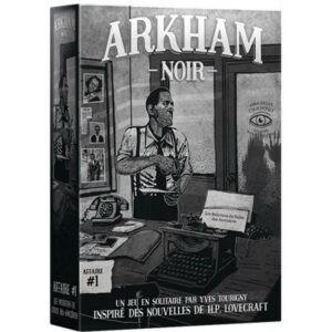 ARKHAM NOIR - AFFAIRE #1