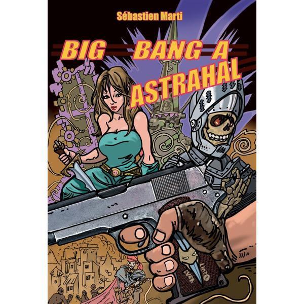 BIG-BANG À ASTRAHAL